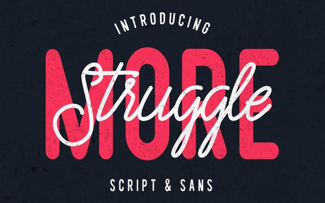 Struggle More – Script & Sans Font