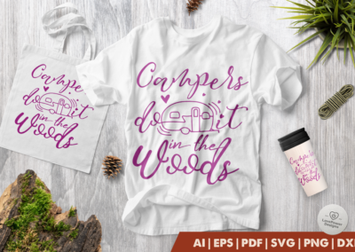 Camping SVG | Campers Do It In The Woods SVG