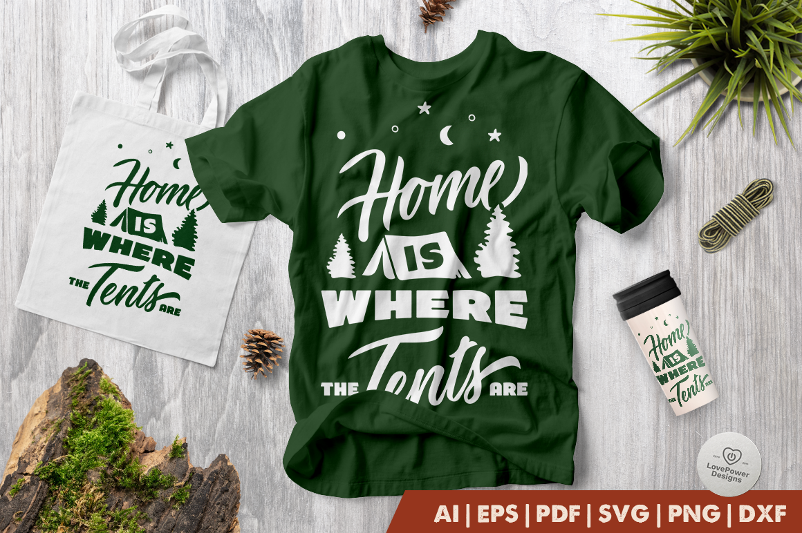 Camping SVG | Home is Where the Tents Are SVG
