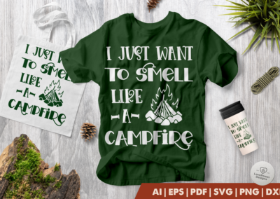 Camping SVG | I Just Want To Smell Like a Campfire SVG