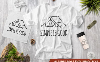 Camping SVG | Simple is Good SVG | Tent SVG | Camping Quote