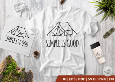 Camping SVG | Simple is Good SVG | Tent SVG