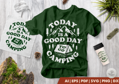 Camping SVG | Today is a Good Day To Go Camping SVG