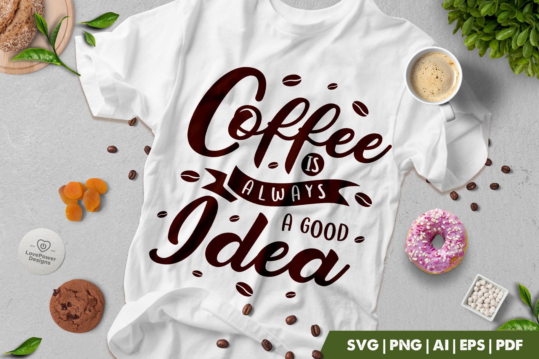Coffee SVG | Coffee Is Always a Good Idea SVG | Coffee Quote