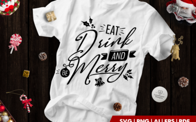 Christmas SVG | Eat Drink And Be Merry SVG | Funny Christmas Quote