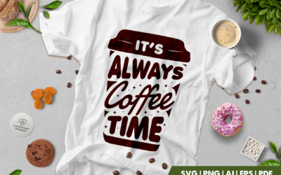 Coffee SVG | Its Always Coffee Time SVG | Coffee Quotes SVG