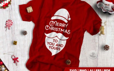 Christmas SVG | Merry Christmas To You And Yours | Santa