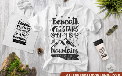 Camping SVG | Beneath the Stars on Top of the Mountains SVG