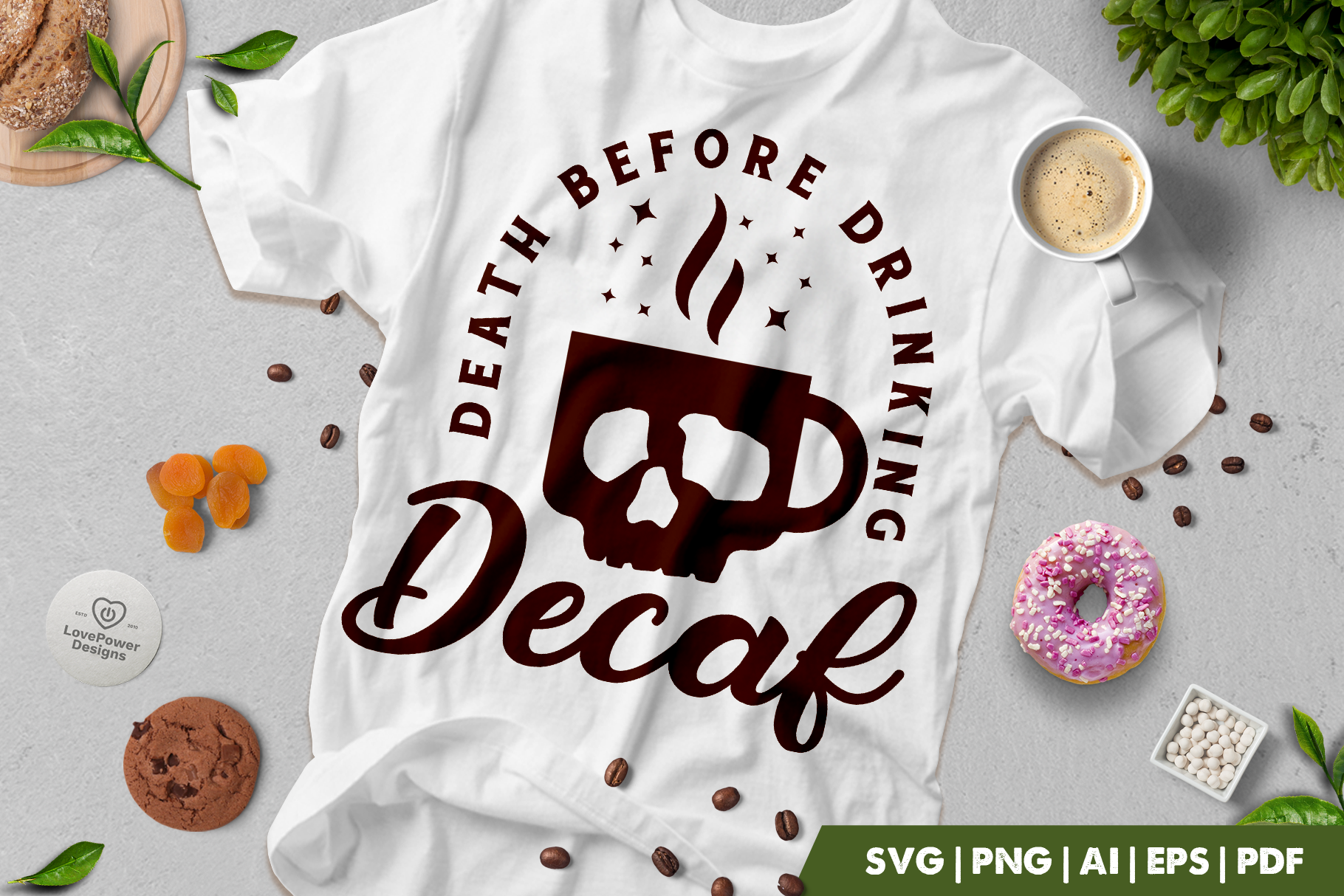 Coffee SVG | Death Before Drinking Decaf | Coffee Quote