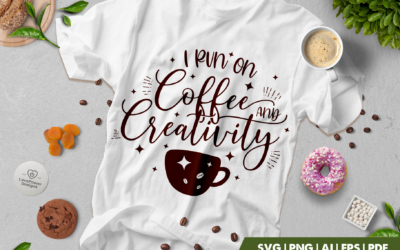 Coffee SVG | I Run On Coffee And Creativity | Coffee Quote