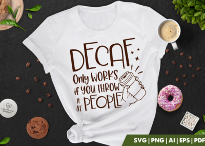 Coffee SVG | Decaf Only Works if You Throw it at People