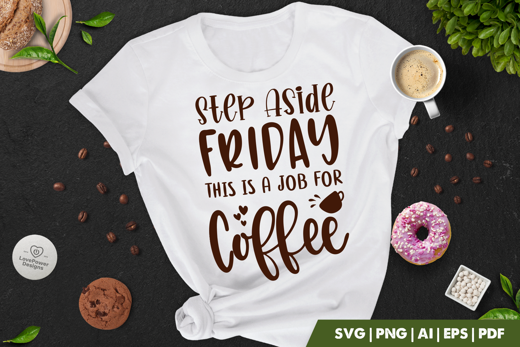 Coffee SVG | Step Aside Friday This Is A Job For Coffee SVG
