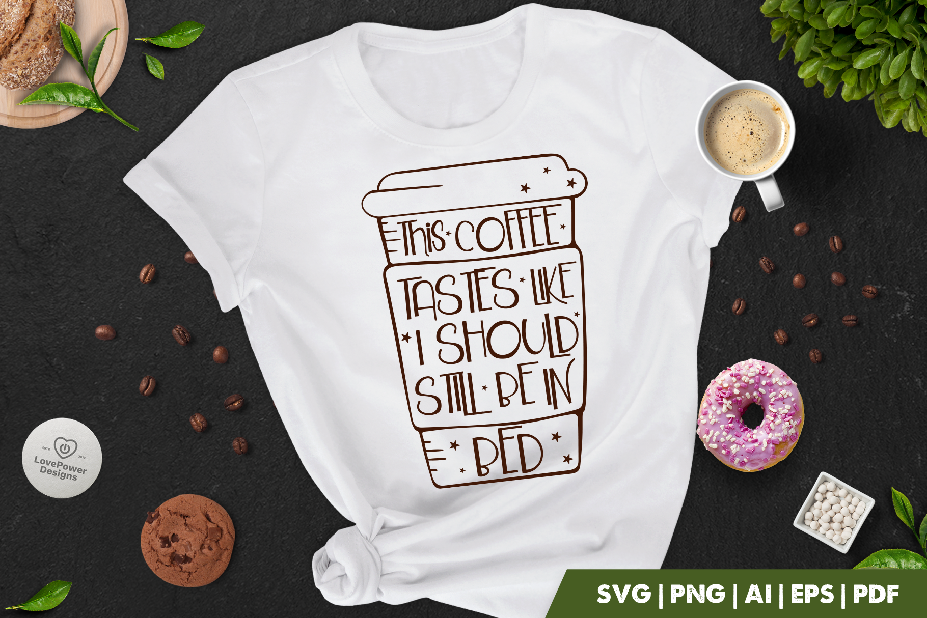 Coffee SVG |This Coffee Tastes Like I Should Still Be In Bed